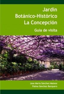 Jardín Botánico-Histórico La Concepción. Guía de visita