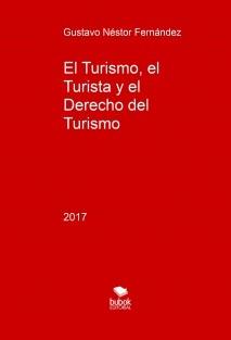 El Turismo, el Turista y el Derecho del Turismo