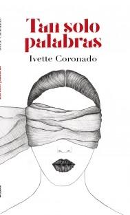 Libro Tan solo palabras, autor Ivette Coronado