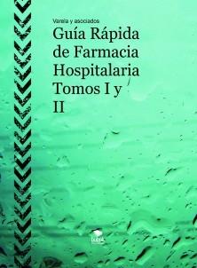 Guía Rápida de Farmacia Hospitalaria Tomos I y II