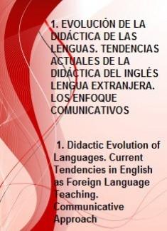 1. EVOLUCIÓN DE LA DIDÁCTICA DE LAS LENGUAS. TENDENCIAS ACTUALES DE LA DIDÁCTICA DEL INGLÉS LENGUA EXTRANJERA. LOS ENFOQUES COMUNICATIVOS