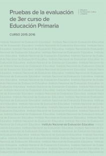PRUEBAS DE LA EVALUACIÓN DE 3er CURSO DE EDUCACIÓN PRIMARIA. CURSO 2015-2016