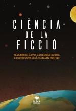Libro CIÈNCIA DE LA FICCIÓ, autor Alexandre David Lacambra Boada