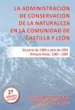 La Administración de Conservación de la Naturaleza en la Comunidad de Castilla y León. Primera Parte: 1983 ‐ 1987. 2ª Edición