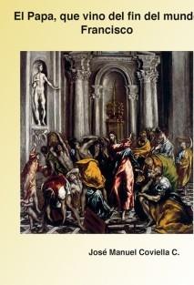 El Papa, que vino del fin del mundo (Francisco)