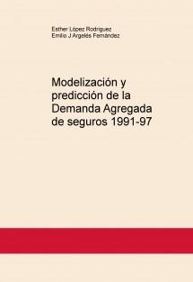 Modelización y predicción de la Demanda Agregada de seguros 1991-97
