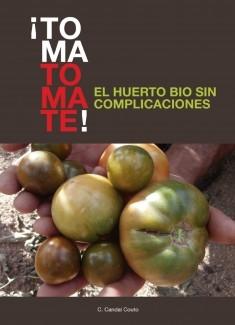 ¡TOMA TOMATE! EL HUERTO BIO SIN COMPLICACIONES (digital)
