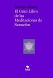 Meditaciones de Sanación. El Gran Libro