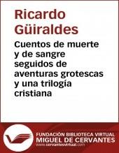Libro Cuentos de muerte y de sangre seguidos de aventuras grotescas y una trilogía cristiana, autor Biblioteca Miguel de Cervantes
