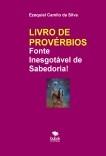LIVRO DE PROVÉRBIOS - Fonte Inesgotável de Sabedoria!