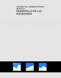 DESARROLLO DE LAS SOCIEDADES