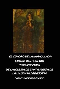 EL CUADRO DE LA INMACULADA/VIRGEN DEL ROSARIO/TOTA PULCHRA DE LA IGLESIA DE SANTA MARÍA DE LA VILUEÑA (ZARAGOZA).