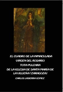 EL CUADRO DE LA INMACULADA.VIRGEN DEL ROSARIO. TOTA PULCHRA DE LA IGLESIA DE SANTA MARÍA EN LA VILUEÑA. (ZARAGOZA).