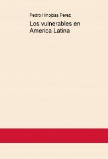 Los vulnerables en America Latina