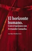 El horizonte humano. Conversaciones con Fernando Camacho.
