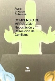 COMPENDIO DE MEDIACION: Negociación y Resolución de Conflictos