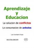 Aprendizaje y Educación La solución de conflictos. La consumación de anhelos. 2da EDICION