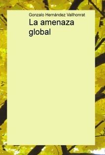 La amenaza global