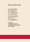 EL MISTERIO DE CRISTO Y LA TRINIDAD A LA LUZ DE LA ANALOGÍA DEL YO Y LA PERSONA. Lecciones cristológicotrinitarias: una relectura de la historia de la teología.