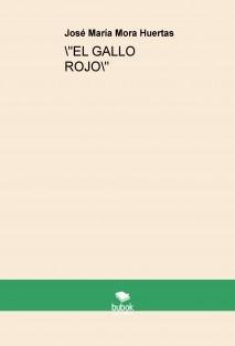 """""""EL GALLO ROJO"""""""