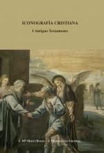 Libro Iconografía cristiana I. Antiguo Testamento, autor José María Martí Bonet