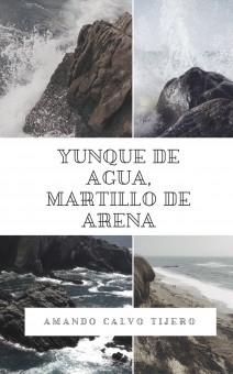 YUNQUE DE AGUA, MARTILLO DE ARENA