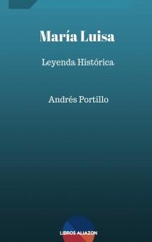 María Luisa. Leyenda histórica