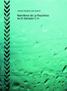 Mamíferos de La República de El Salvador C.A.