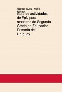 Guía de actividades de FpN para maestros de Segundo Grado de Educación Primaria del Uruguay
