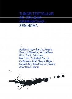 TUMOR TESTICULAR DE CÉLULAS GERMINATIVAS: SEMINOMA
