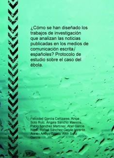 ¿Cómo se han diseñado los trabajos de investigación que analizan las noticias publicadas en los medios de comunicación escrita españoles? Protocolo de estudio sobre el caso del ébola.