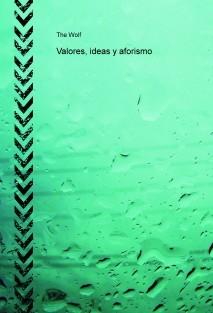 Valores, ideas y aforismo