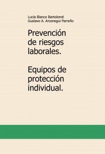 Prevención de riesgos laborales. Equipos de protección individual.