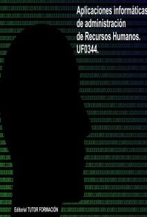 Aplicaciones informáticas de administración de recursos humanos. UF0344