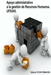 Apoyo administrativo a la gestión de recursos humanos. UF0345.
