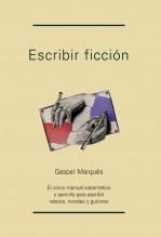 Libro Escribir Ficción, autor Gaspar Marqués