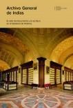 Archivo General de Indias: el valor del documento y la escritura en el gobierno de América