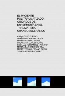 EL PACIENTE POLITRAUMATIZADO. CUIDADOS DE ENFERMERÍA EN EL TRAUMATISMO CRANEOENCEFÁLICO