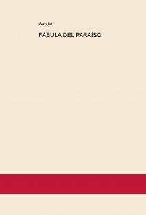 FÁBULA DEL PARAÍSO
