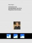 Indicadores de Siniestralidad Vial 2016. República Dominicana.