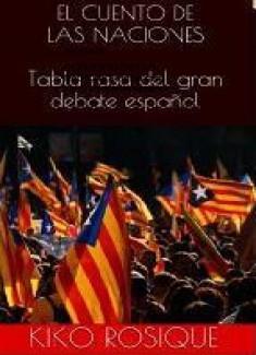 EL CUENTO DE LAS NACIONES. Tabla rasa del gran debate español