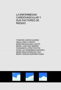 LA ENFERMEDAD CARDIOVASCULAR Y SUS FACTORES DE RIESGO