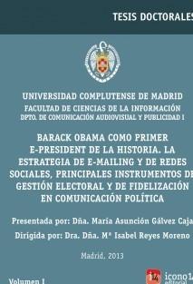 Barack Obama como primer e-president de la historia. La estrategia de e-mailing y de redes sociales, principales instrumentos de gestión electoral y de fidelización en comunicación política