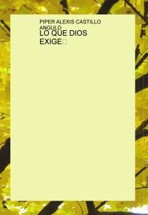 LO QUE DIOS EXIGE