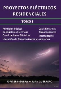 Proyectos Eléctricos Residenciales (Tomo I)