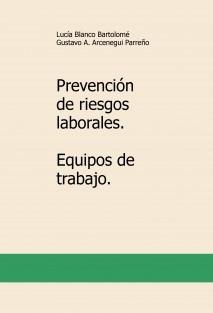 Prevención de riesgos laborales. Equipos de trabajo.