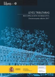 LEYES TRIBUTARIAS. RECOPILACIÓN NORMATIVA. DECIMOCUARTA EDICIÓN. 2017