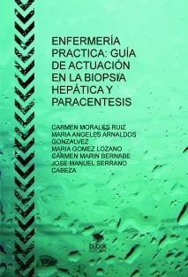 ENFERMERÍA PRACTICA: GUÍA DE ACTUACIÓN EN LA BIOPSIA HEPÁTICA Y PARACENTESIS