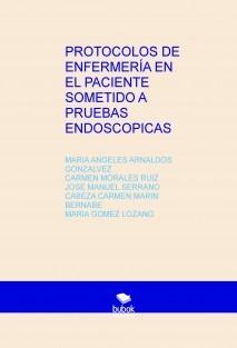 PROTOCOLOS DE ENFERMERÍA EN EL PACIENTE SOMETIDO A PRUEBAS ENDOSCOPICAS