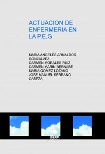 ACTUACION DE ENFERMERIA EN LA P.E.G
